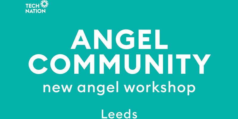 Angel Community: New Angel Workshop, Leeds (17th December 2018)